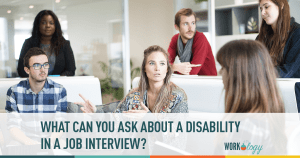 What Can You Ask About Disability in Interviews?