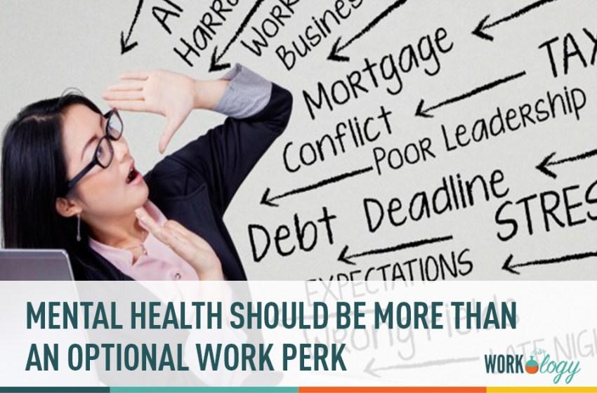 Mental Health Is More Than a Work Perk