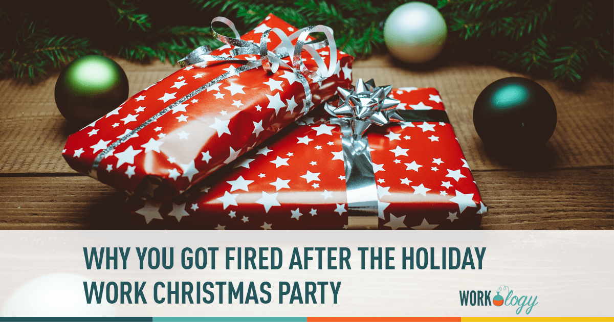 Why You Got Fired After the Holiday Work Christmas Party
