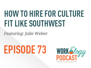 Ep 73 – How to Hire for Culture Fit Like Southwest Careers