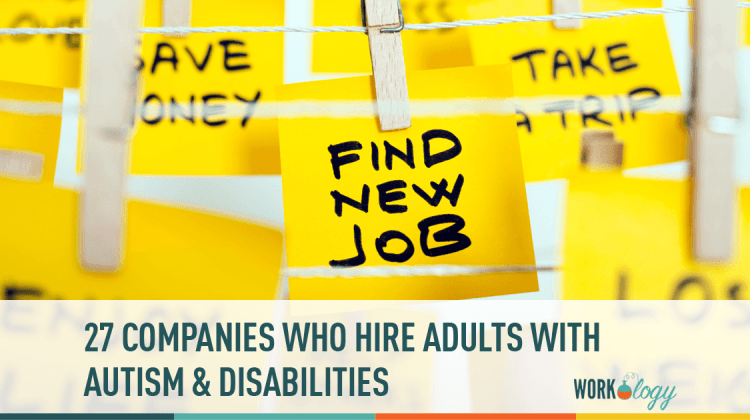 Why Some Companies Are Trying To Hire >> 27 Companies Who Hire Adults With Autism Workology