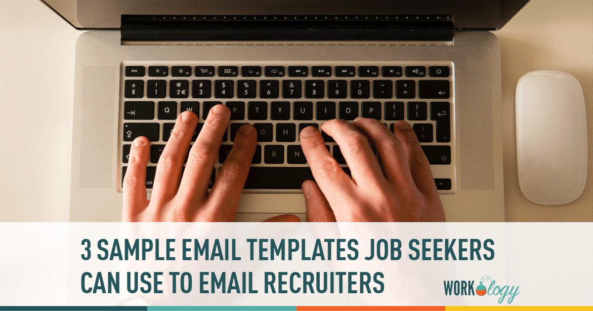 3 Sample Email Templates Job Seekers Can Send To A Recruiter Workology