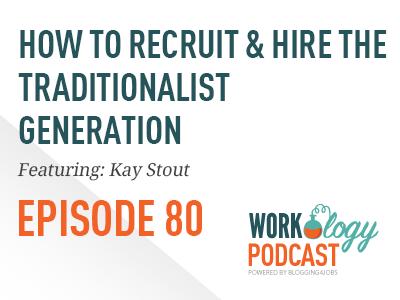 recruit, hire, traditionalist, generation, workology