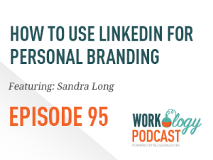 Ep 95 – How to Use LinkedIn to Build a Personal Brand