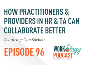 Ep 96 –  How to Build Relationships Between HR Practitioners and Providers #hrtechconf