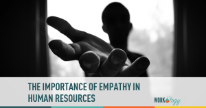 The Importance Of Empathy In HR