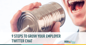 9 Steps to Grow Your Employer Twitter Chat