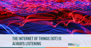 The Internet of Things Is Always Listening