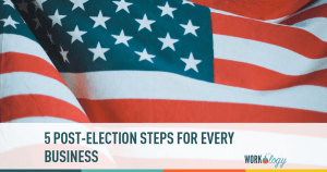 5 Post-Election Steps for Every Business