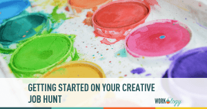 Getting Started On Your Creative Job Hunt