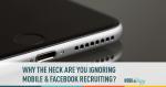 facebook, social media, mobile, recruiting