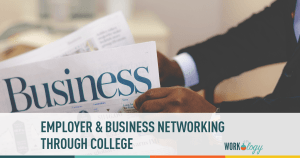 Employer Networking Through Your College