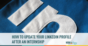 Update your LinkedIn Profile after your Summer Internship