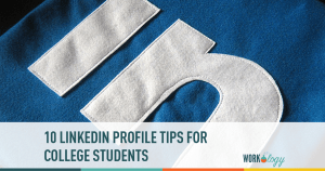 10 LinkedIn Profile Tips for College Students