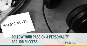 Follow Your Passion AND Your Personality for Job Success