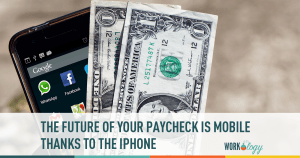 Thanks iPhone: The Future of Your Paycheck Is Mobile