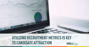 Utilizing Recruitment Metrics is the key to Your Ultimate Candidate Attraction