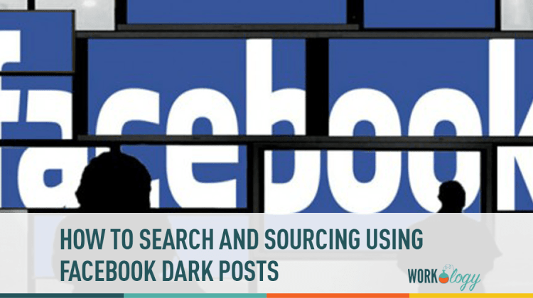 how to use facebook dark posts to recruit passive candidates workology