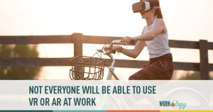 workers comp, disability, ADAAA, vr, ar, 3d, virtual reality, augmented reality, future of work