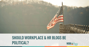 Should Workplace Blogs Cover Elections and Politics?