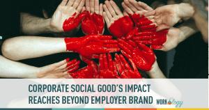 Corporate Social Good Reaches Beyond Employer Brand