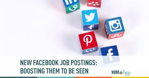 NEW Facebook Job Postings: Boosting them to get seen!
