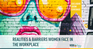 #SXSW Conversations: Barriers Women Face in the Workplace