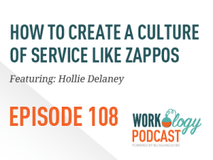 Ep 108 – How Zappos Creates a Culture of Service for Employees