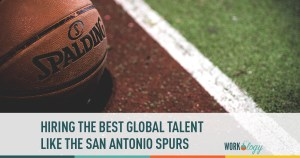 Hire the Best Global Talent Like the San Antonio Spurs