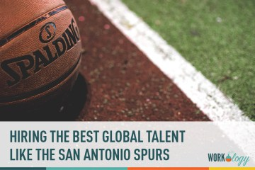Hiring the Best Global Talent Like the San Antonio Spurs