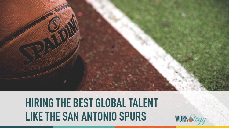 hiring top global talent, san antonio spurs