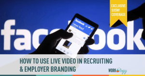 SXSW Conversations: Using Live Video for Recruiting & Branding