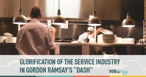 Glorification of the Service Industry in Gordon Ramsay Dash