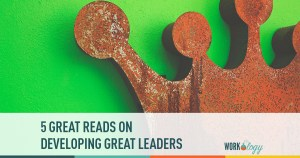 5 Great Reads On Developing Great Leaders