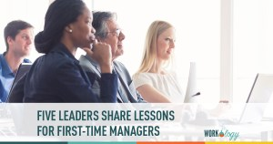 5 Leaders Share Lessons for First-Time Managers