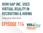 Ep 114 – How Gap Inc. Uses Virtual Reality in Recruiting & Hiring
