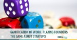founders, gamification, startup culture