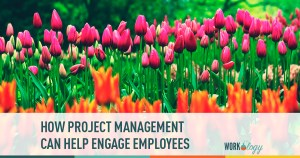 How Project Management Can Engage Employees