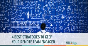 4 Best Strategies to Keep Your Remote Team Engaged