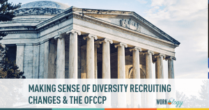 Making Sense of Diversity Recruiting Changes & the OFCCP