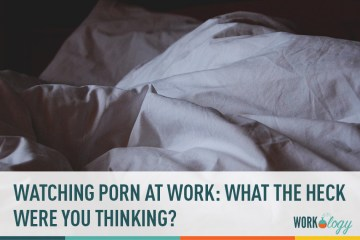 Why Do People Watch Porn At Work?