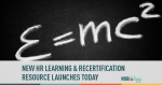 New HR Learning & Recertification Resource Launches Today
