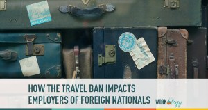how the travel ban impacts employers of foreign nationals
