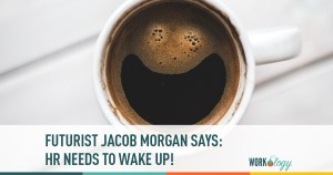 Jacob Morgan says HR needs to WAKE UP