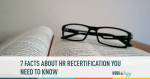 7 Facts About HRCI & SHRM HR Recertification Programs