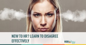 New To HR: Learning to Disagree Effectively