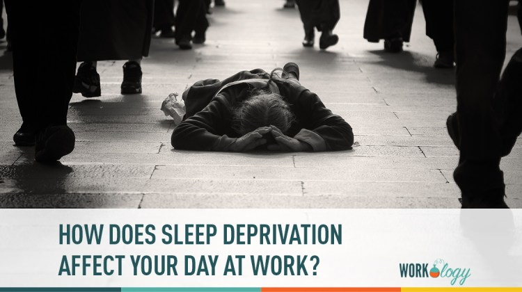 how does sleep deprivation affect your day at work?