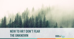 New to HR? Don't Be Afraid of the Unknown