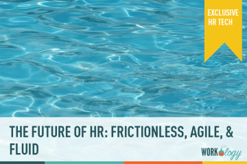 Future of HR is Fluid, Frictionless, & Agile #HRTechConf