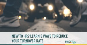 New to HR? Ways to Help Improve Turnover